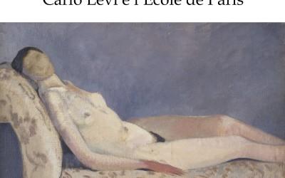Impressioni parigine.  Carlo Levi e l'Ecole de Paris